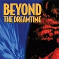 Beyond The Dreamtime