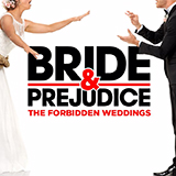 Bride & Prejudice: The Forbidden Weddings