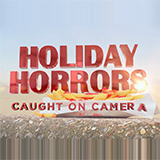 Holidays From Hell: Caught On Camera