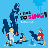 Justine Clarke: I Like To Sing!
