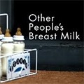 Other People's Breast Milk