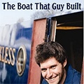 The Boat That Guy Built