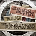 The Boffin The Builder The Bombardier